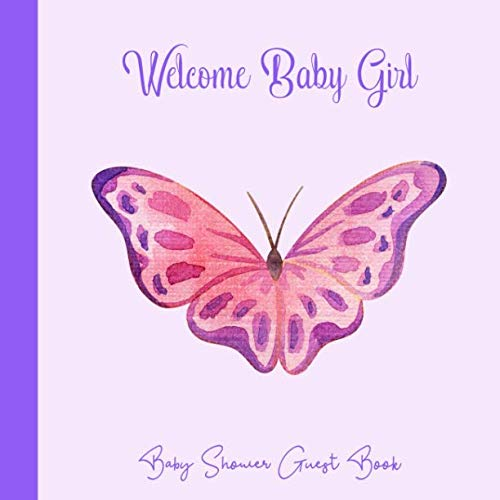 Baby Shower Guest Book: Butterfly Purple & Pink Theme, Welcome Baby (Unisex) Sign in Guestbook Memory Keepsake with predictions, advice for parents, wishes, gift log, address & photo (Pregnancy -