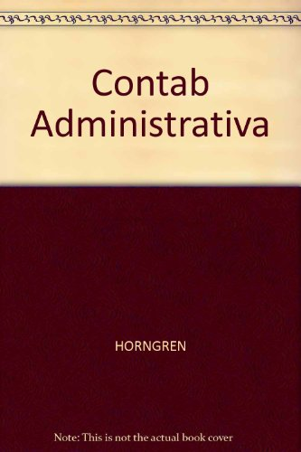 Introduccion a la Contabilidad Administrativa (Spanish Edition) by Prentice Hall