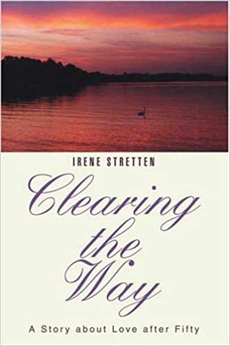 Clearing the Way: A Story about Love after Fifty