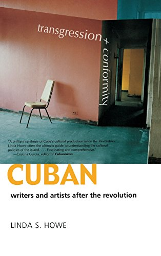Transgression and Conformity: Cuban Writers and Artists after