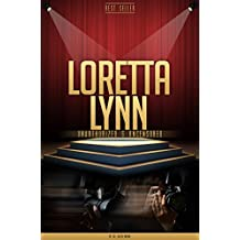 Loretta Lynn Unauthorized & Uncensored (All Ages Deluxe Edition with Videos)