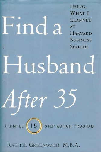 Find a Husband After 35: Using What I Learned at Harvard