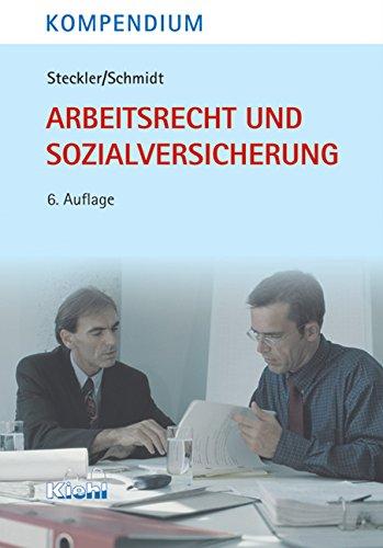 Kompendium Arbeitsrecht und Sozialversicherung Taschenbuch – 13. August 2004 Brunhilde Steckler Christa Schmidt NWB Verlag 3470430365