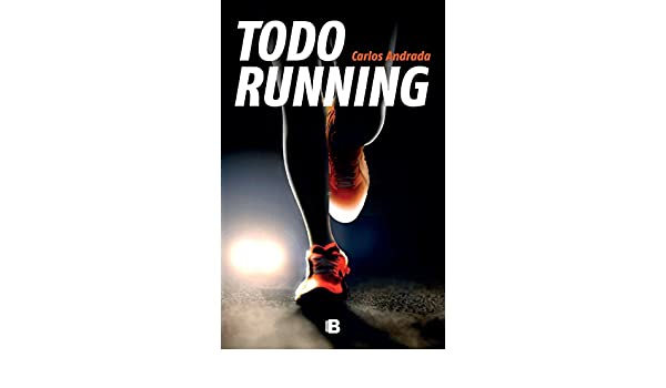 Amazon.com: Todo running (Spanish Edition) eBook: Carlos Andrada: Kindle Store