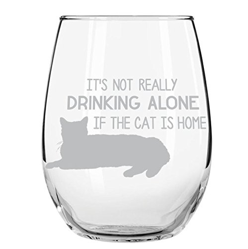 Kiboko LLC It's Not Drinking Alone if the Cat is Home Stemless Wine 15 oz.