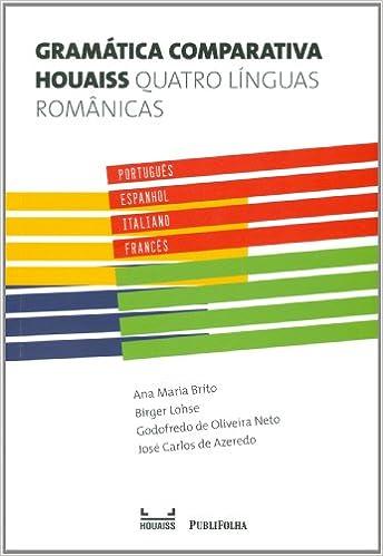 beef3a76f5f Gramática Comparativa Hoauaiss. Quatro Línguas Românicas (Em Portuguese do  Brasil) (Portuguese Brazilian) Paperback – 2011