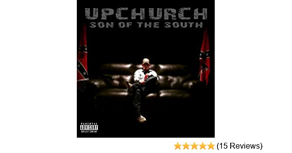 Son of the South [Explicit] by Upchurch on Amazon Music - Amazon com