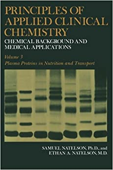 Principles of Applied Clinical Chemistry Vol. 3 : Plasma Protein: Chemical Background and Medical Applications: Volume 3