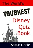 The World's Toughest Disney Quiz Book, Shaun Finnie, 1471687538