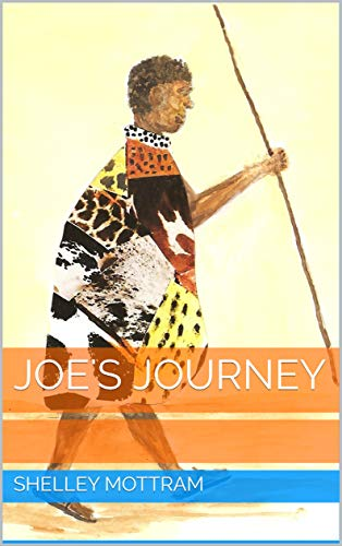 Joes Journey - Kindle edition by Shelley Mottram, Cliff ...