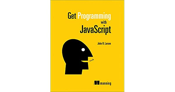 Amazon.com: Get Programming with JavaScript (9781617293108 ...
