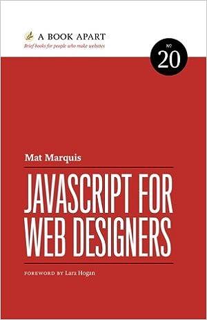 Javascript For Web Designers: Mat Marquis: 9781937557461