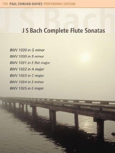 J.s. Bach Complete Flute Sonatas. By Paul Edmund-davies ()