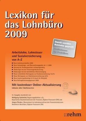 Lexikon für das Lohnbüro 2009: Arbeitslohn, Lohnsteuer und Sozialversicherung von A-Z