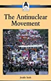 The Antinuclear Movement, Smith, Jennifer, 0737711515