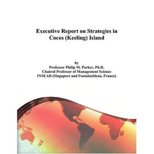 Executive Report on Strategies in the Cayman Islands Philip M. Parker
