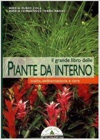 Piante Da Appartamento Amazon.Il Grande Libro Delle Piante Da Interno Scelta Ambientazione E Cure