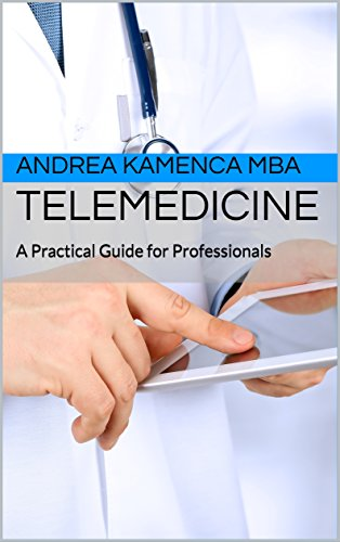 Telemedicine: A Practical Guide for Professionals