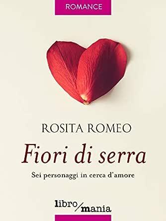 Cerca Fiori.Fiori Di Serra Sei Personaggi In Cerca D Amore Italian Edition