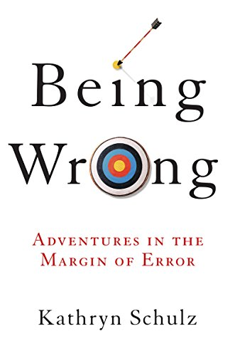 Being Wrong: Adventures in the Margin of Error cover