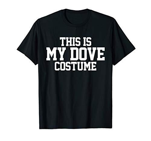(Dove T-Shirt My Costume Tshirt Funny Bird Pigeon)