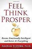 Feel Think Prosper, Amiram Elwork, 0964472740