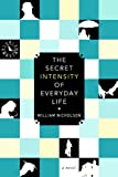 The Secret Intensity of Everday Life, William Nicholson, 1569479569