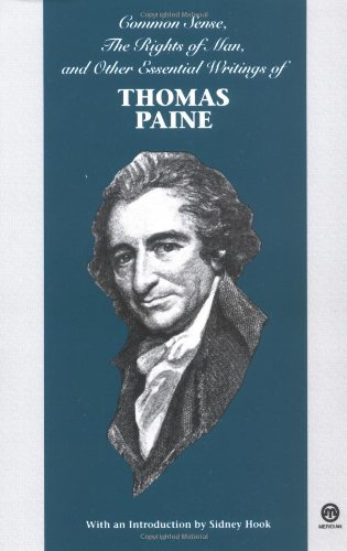 (Common Sense, The Rights of Man, and Other Essential Writings of Thomas Paine)