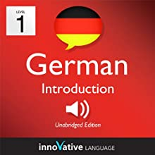 Learn German - Level 1: Introduction to German, Volume 1: Lessons 1-25: Introduction German #1 Audiobook by Innovative Language Learning Narrated by GermanPod101.com