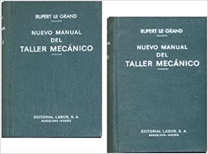 Rupert Le Grand, Nuevo Manual DEL Taller Mecanico, 2 Tomos. Precio En Dolares: RUPERT LE GRAND - GUSTAVO GILLI, 2 TOMOS TAPA DURA.: Amazon.com: Books