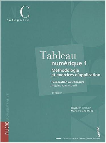 Amazon Fr Tableau Numerique 1 Methodologie Et Exercices D Application Categorie C Simonin Elisabeth Livres