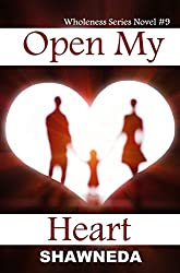 Open My Heart (Wholeness Series Book 9)