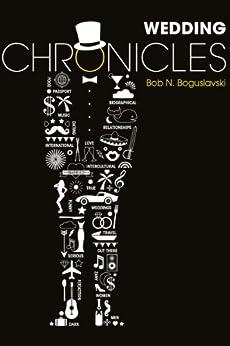 Wedding Chronicles by [Boguslavski, Bob N.]