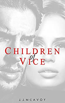 Children of Vice by [McAvoy, J.J.]