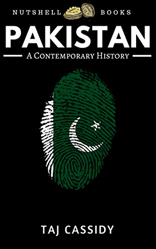 Pakistan: A Contemporary History (Nutshell Books Book 2) (Problems Of Partition Of India And Pakistan)