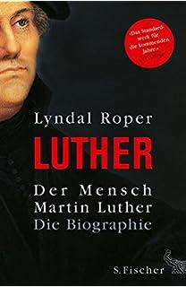 der mensch martin luther die biographie - Martin Luther Lebenslauf