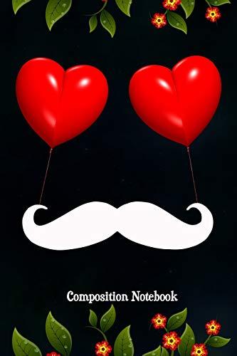 Composition Notebook: Composition Notebook, Dinosaur Moustache, Valentines Day Love Journal Gift for Men Fathers to write on por M. Shafiq