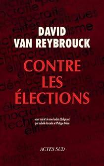 Contre les élections par Van Reybrouck