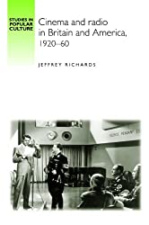 Cinema and Radio in Britain and America, 1920-1960 (Studies in Popular Culture)