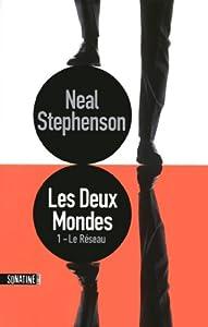 vignette de 'Les deux mondes n° 1<br /> Le réseau (Neal Stephenson)'