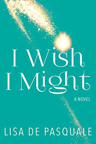 (I Wish I Might: A Novel)