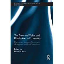 The Theory of Value and Distribution in Economics: Discussions between Pierangelo Garegnani and Paul Samuelson (Routledge Studies in the History of Economics)