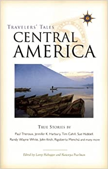 Travelers' Tales Central America: True Stories (Travelers Tales Guides)