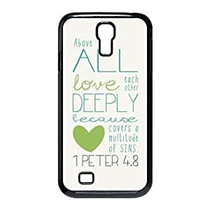 Bible Verse - Above all, love each other deeply, because love covers over a multitude of sins. I Peter 4:8 pattern for black plastic SamSung Galaxy S4 I9500 case wangjiang maoyi by lolosakes
