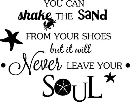 - Ideogram Designs Wall Decal You can Shake The Sand from Your Shoes but it Will Never Leave Your Soul Beach Ocean Inspired Cute Wall Vinyl Art Quote Inspirational Saying Lettering Sticker Stencil Art