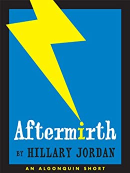 Aftermirth (Kindle Single) by [Jordan, Hillary]
