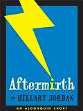 Aftermirth (Kindle Single)