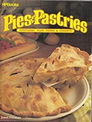 Pies and Pastries: Appetizers, Main Dishes & Desserts