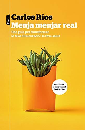 Menja menjar real (P.VISIONS) por Carlos Ríos,Ubach Dorca, Mercè,Garcia Caldés, Núria