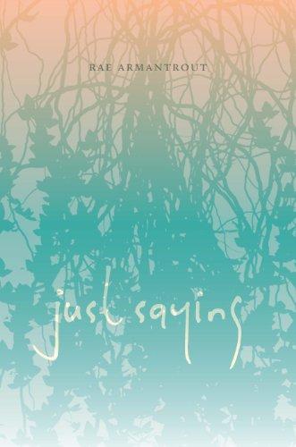 Just Saying (Wesleyan Poetry Series)